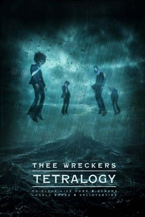 Visualiser Thee Wreckers Tetralogy (2020) streaming Netflix FR