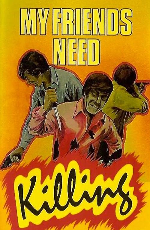 Película My Friends Need Killing Completamente Gratis