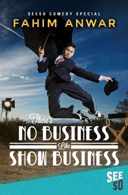 Fahim Anwar: There's No Business Like Show Business (2017)