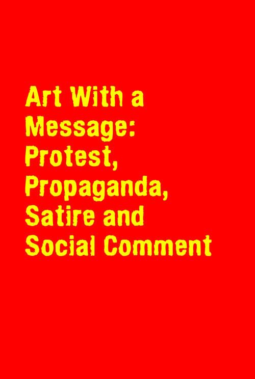 Filme Art With a Message: Protest, Propaganda, Satire and Social Comment De Boa Qualidade Gratuitamente