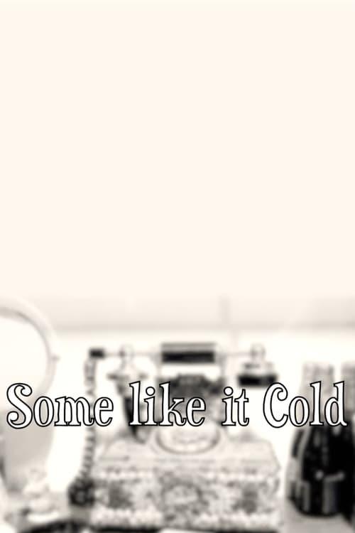 Mira Some Like it Cold En Buena Calidad Hd