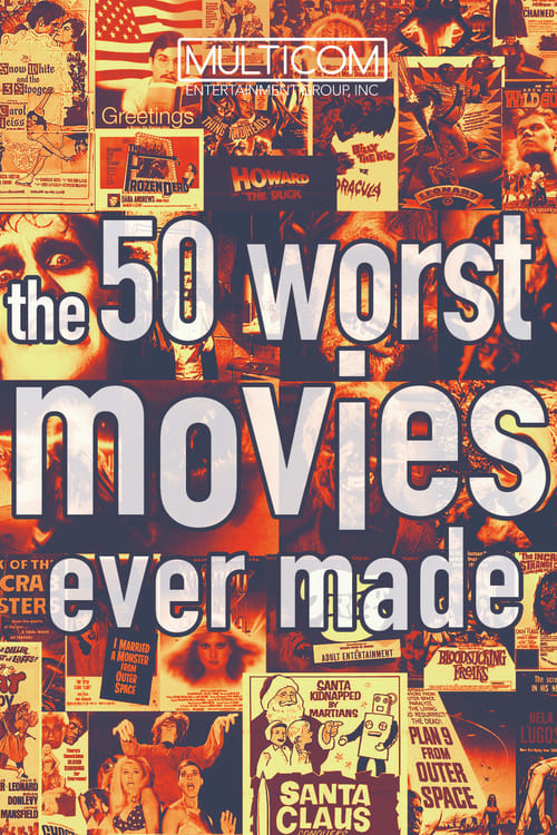 The 50 Worst Movies Ever Made (2004) Poster