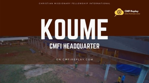 Koume – CMFI Headquarter