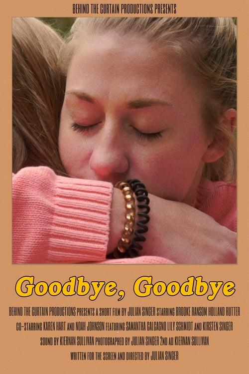 Goodbye, Goodbye Full Movie Online