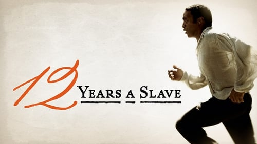 12 Years a Slave - The extraordinary true story of Solomon Northup - Azwaad Movie Database
