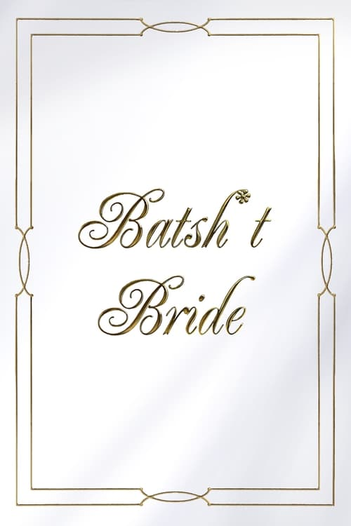 Watch Batsh*t Bride Online Streamplay