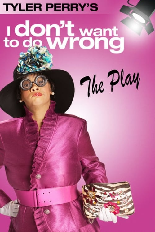 Film Tyler Perry's I Don't Want to Do Wrong - The Play Doublé En Français