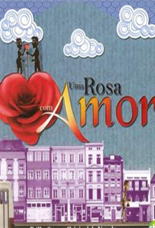 Uma Rosa com Amor: Season 1