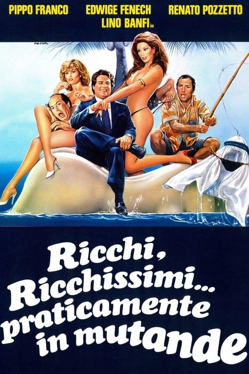 Ricchi, ricchissimi... praticamente in mutande (1982)