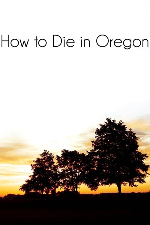How to Die in Oregon (2011) Poster