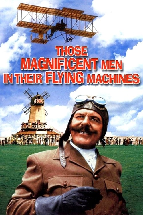 Watch Those Magnificent Men in Their Flying Machines or How I Flew from London to Paris in 25 hours 11 minutes (1965) Movie Free Online