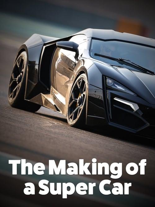 Regarder The Making of a Super Car Gratuitement