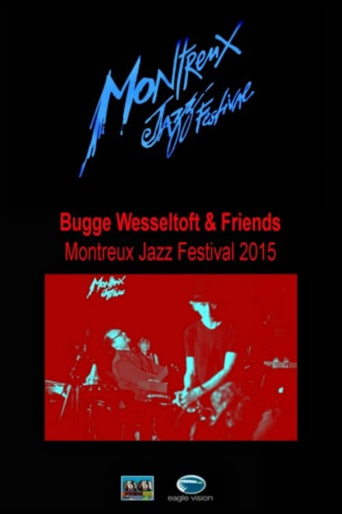 Montreux Jazz Festival 2015 >> Bugge Wesseltoft And Friends Montreux Jazz Festival 2015