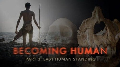 NOVA: Season 37 – Episode Becoming Human: Last Human Standing