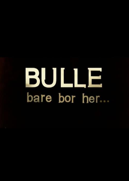Filme Bulle bare bor her Em Português