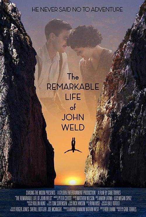 Mira The Remarkable Life of John Weld En Buena Calidad Hd 720p