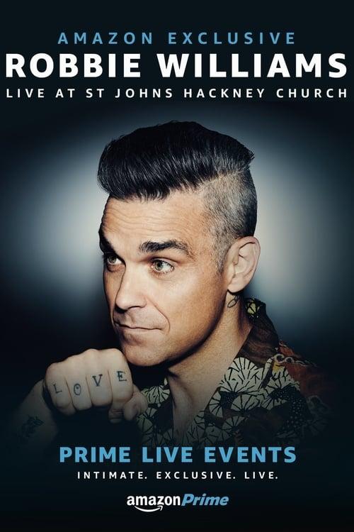 Filme Prime Live Events: Robbie Williams Live at St. John's Hackney Em Boa Qualidade Hd 720p