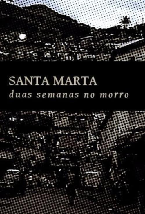 Santa Marta - Duas Semanas no Morro