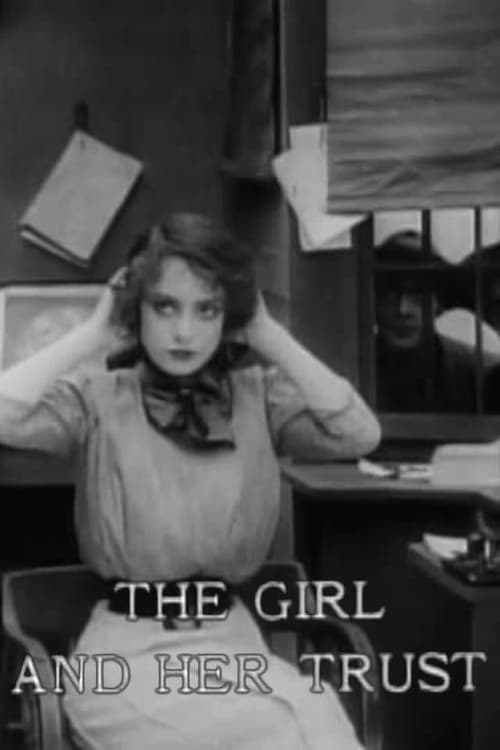 The Girl and Her Trust (1912)