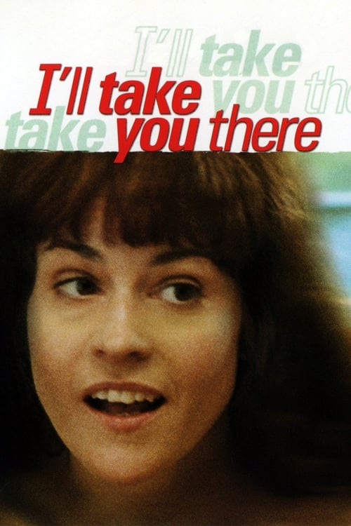 Film I'll Take You There En Bonne Qualité Hd 1080p
