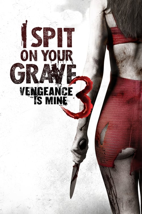Visualiser I Spit on Your Grave III: Vengeance is Mine (2015) streaming vf hd