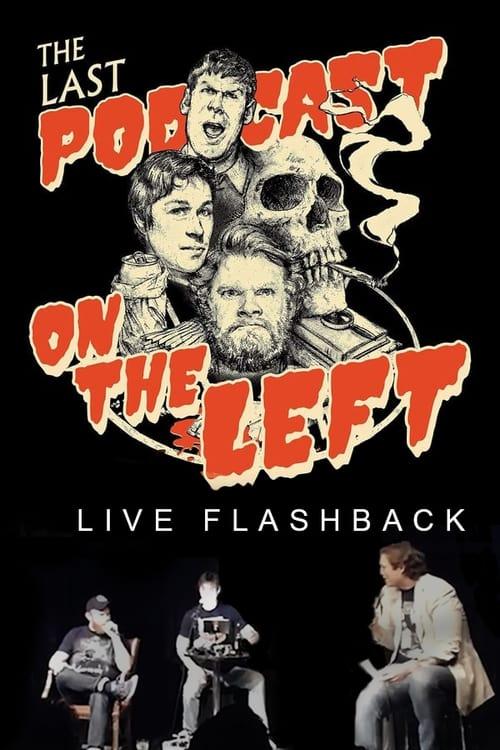 Last Podcast on the Left: Live Flashback