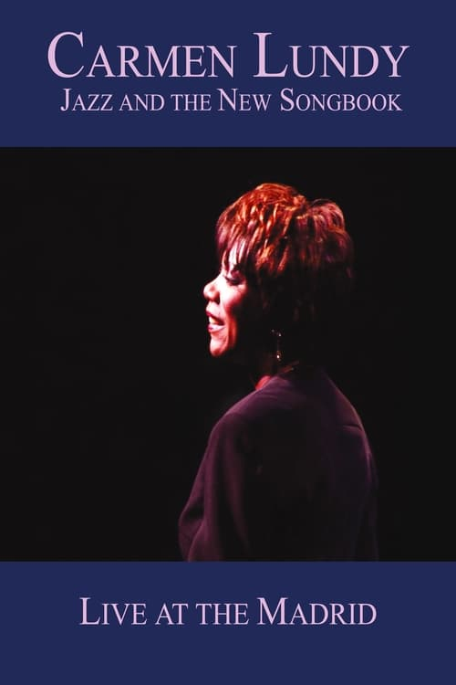 Carmen Lundy: Jazz and the New Songbook: Live at the Madrid