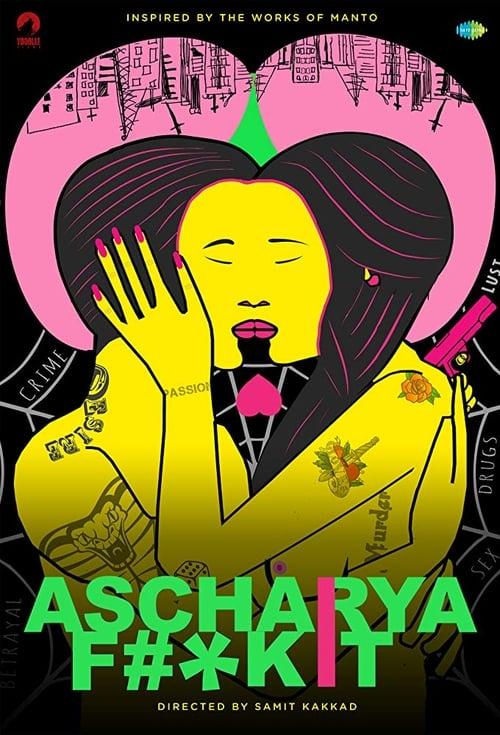 Ascharya Fuck It (2018)