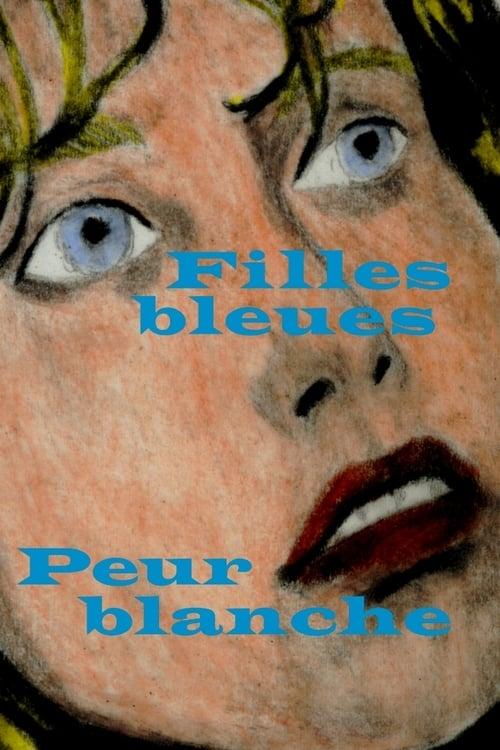 Visualiser Filles bleues, peur blanche (2020) streaming