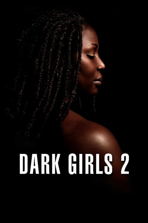 Dark Girls 2 (2020)