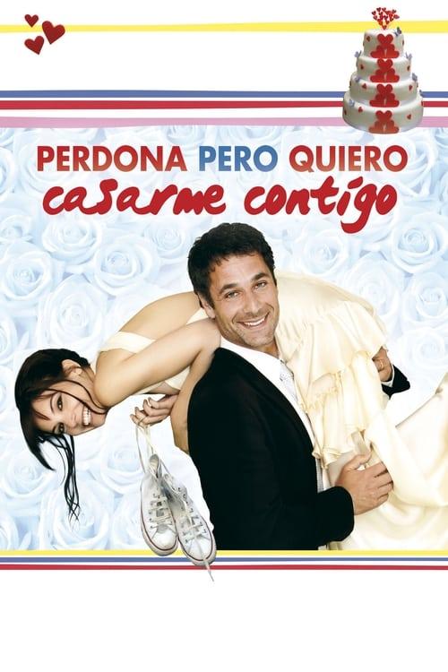 Película Perdona pero quiero casarme contigo Gratis En Español