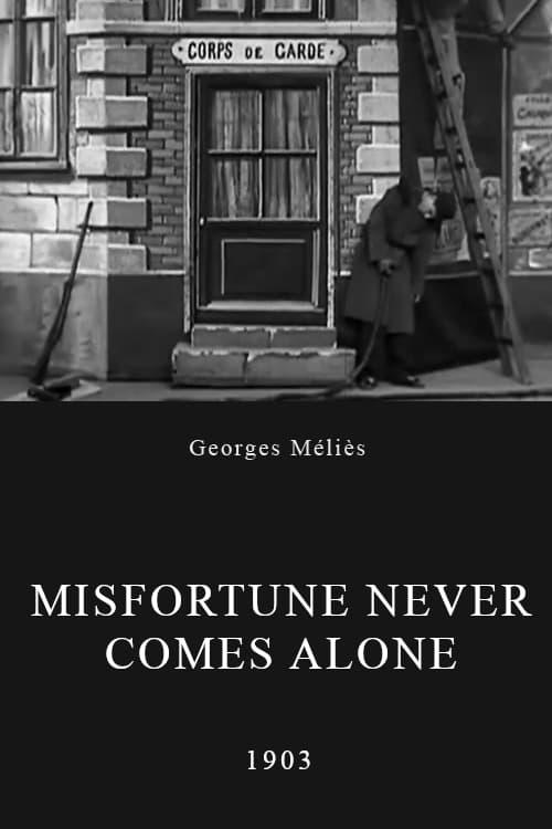 Misfortune Never Comes Alone