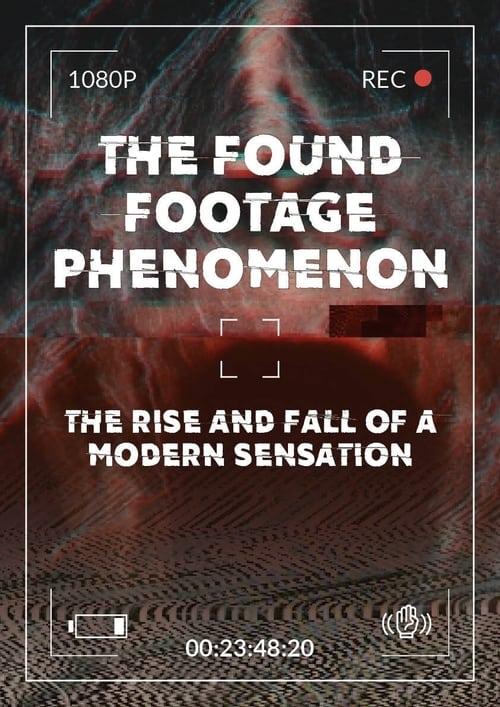 The Found Footage Phenomenon