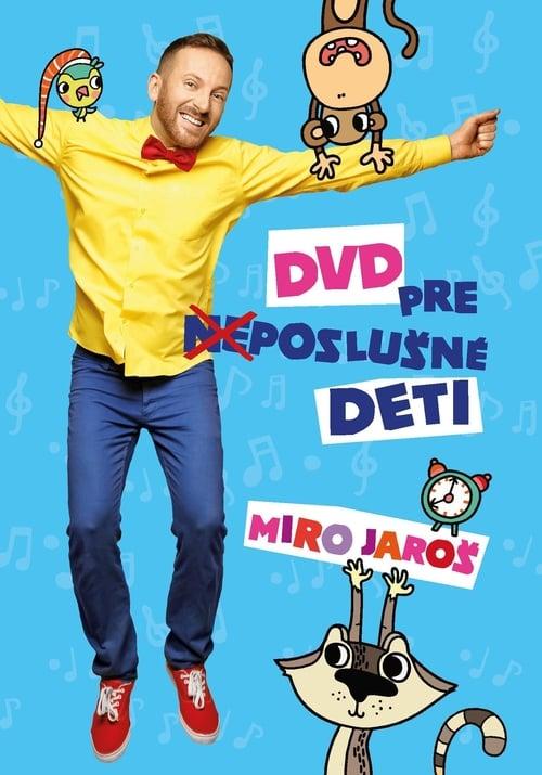 Ver pelicula Miro Jaroš: DVD pre (ne)poslušné deti Online