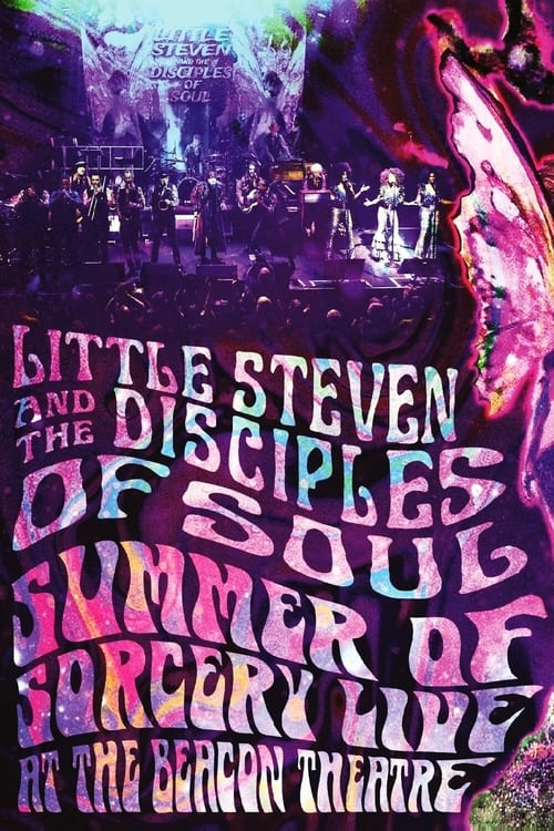 Little Steven and the Disciples of Soul: Summer of Sorcery Live! At The Beacon Theatre Here