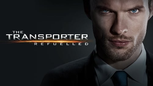 The Transporter Refueled - He Delivers. - Azwaad Movie Database
