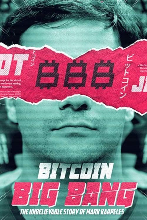 Bitcoin Big Bang: l'improbable épopée de Mark Karpeles ( Bitcoin Big Bang, L'improbable épopée de Mark Karpelès )