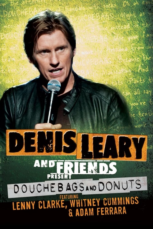 Película Denis Leary and Friends Present: Douchebags and Donuts Gratis En Línea