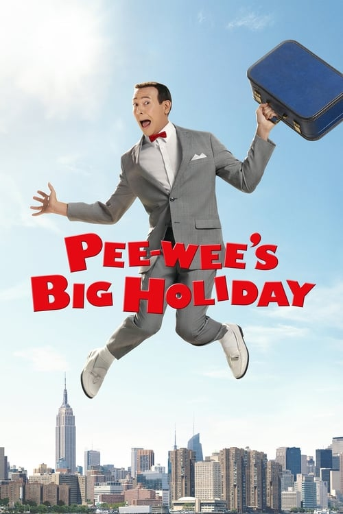 Streaming Pee-wee's Big Holiday (2016) Best Quality Movie