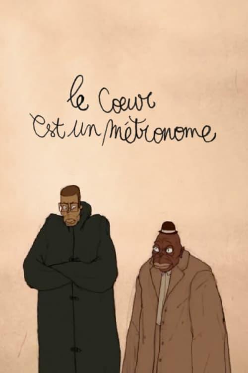 ★ Le Cœur est un métronome (2007) streaming