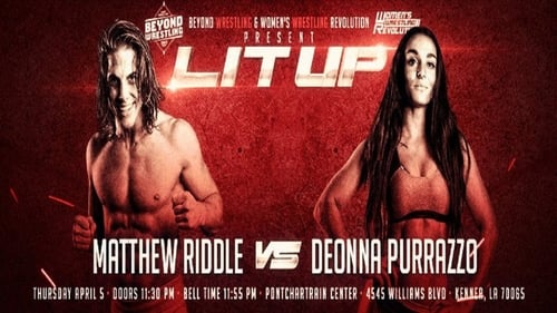 "Beyond Wrestling & WWR Present ""Lit Up"""
