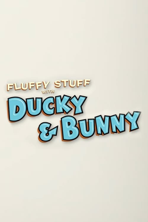 Fluffy Stuff with Ducky & Bunny Episodes Online