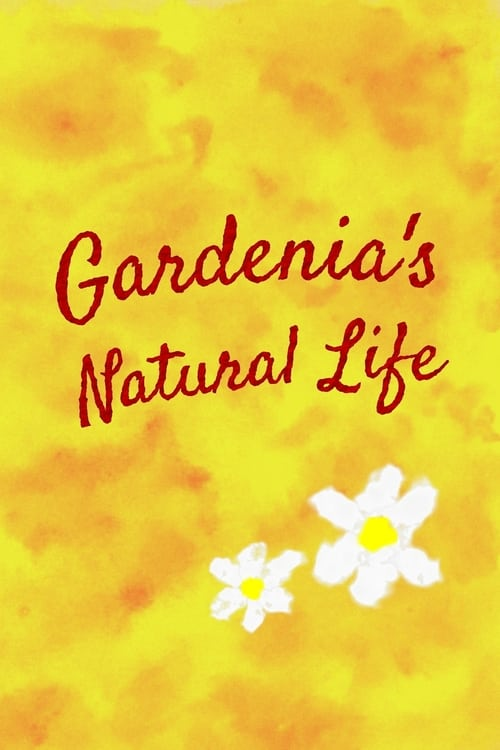 Download Gardenia's Natural Life instanmovie