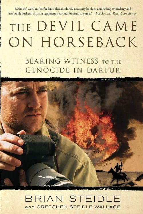 The Devil Came on Horseback (2007) Poster