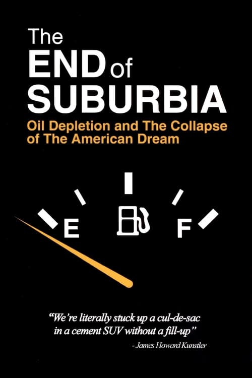 Assistir The End of Suburbia: Oil Depletion and the Collapse of the American Dream Grátis