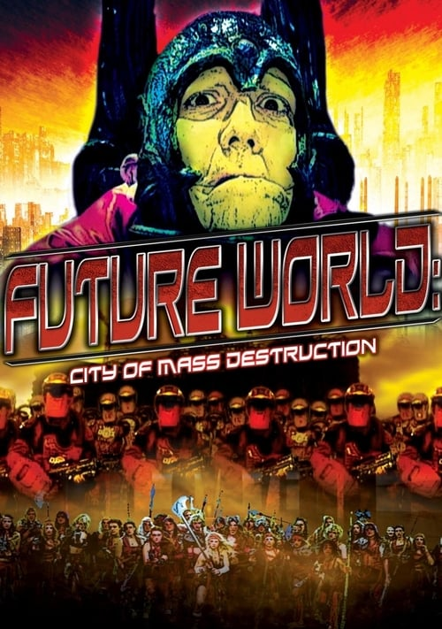 مشاهدة Future World: City of Mass Destruction في نوعية جيدة