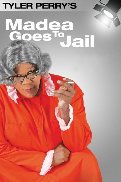 Tyler Perry's Madea Goes to Jail - The Play (2006) Poster