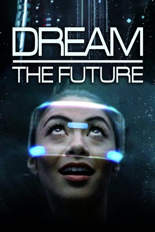 Dream the Future (2016)