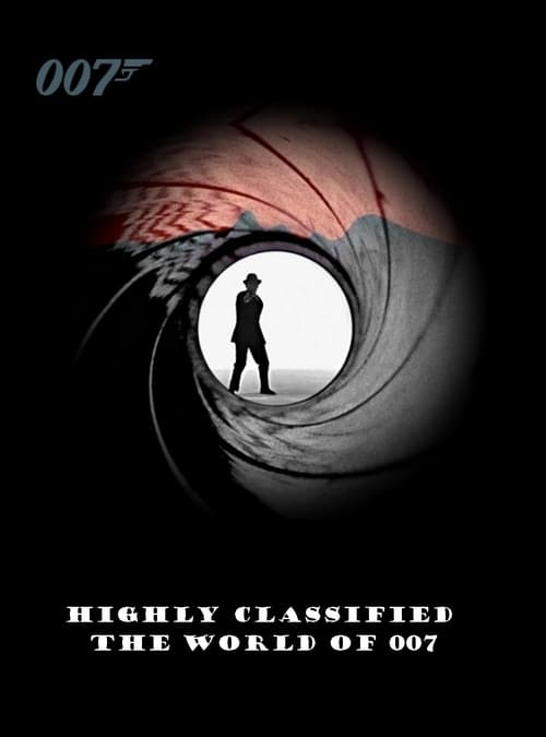 Voir Highly Classified: The World of 007 (1998) streaming [FR]