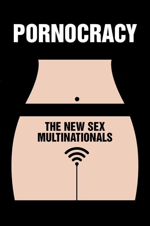 Pornocratie: Les nouvelles multinationales du sexe poster